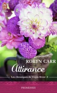 Robyn Carr - Les chroniques de Virgin River Tome 5 : Attirance.