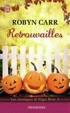 Robyn Carr - Les chroniques de Virgin River Tome 8 : Retrouvailles.
