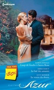 Robyn Donald et Emma Darcy - Coup de foudre à Santa Rosa - Le bal des amants - Le venin du doute - (promotion).
