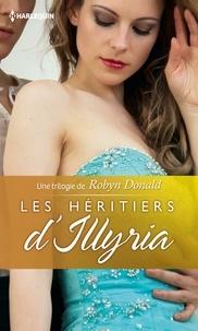 Robyn Donald - Les héritiers d'Illyria - Trilogie.