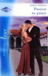 Robyn Donald - Passion au palais.