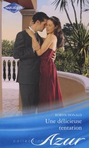 Robyn Donald - Une délicieuse tentation.
