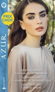 Robyn Donald - Une envoûtante inconnue - La maîtresse de Sebastian Cruz - Un désir ardent.