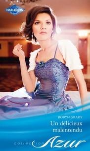 Robyn Grady - Un délicieux malentendu.