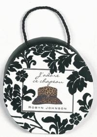 Robyn Johnson - J'adore ce chapeau.