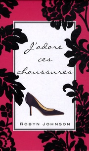Robyn Johnson - J'adore ces chaussures.
