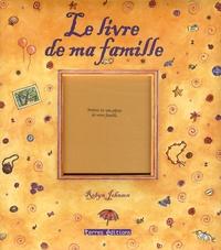 Robyn Johnson - Le livre de ma famille.