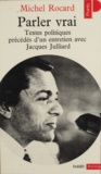 Rocard - Parler vrai - Textes politiques.