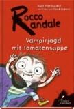 Rocco Randale 10. Vampirjagd mit Tomatensuppe.