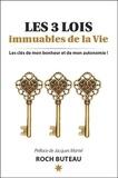 Roch Buteau - Les 3 Lois immuables de la Vie - Les clés de mon bonheur et de mon autonomie.