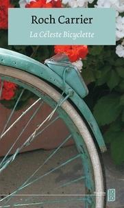 Roch Carrier - La Céleste Bicyclette.