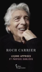 Roch Carrier - Leçons apprises et parfois oubliées.