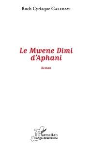 Liens de téléchargement de livres électroniques gratuits Rapidshare Le Mwene Dimi d'Aphani PDB ePub FB2