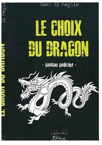 Roch Di Meglio - Le choix du dragon.
