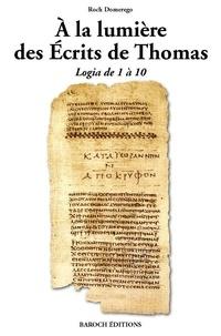Roch Domerego - A la lumière des Ecrits de Thomas - Logia de 1 à 10.