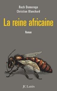 Roch Domerego et Christian Blanchard - La reine africaine.