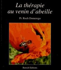 Roch Domerego - La thérapie au venin d'abeille.