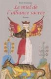 Roch Domerego - Le miel de l'alliance sacrée.