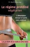 Roch Domerego - Le régime protéiné végétarien.