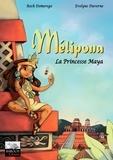 Roch Domerego et Evelyne Duverne - Mélipona la princesse maya.
