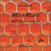 Roch Domerego - Miels et miellats - Regard critique sur les étalages.