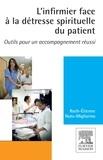 Roch-Etienne Noto-Migliorino - L'infirmier face à la détresse spirituelle du patient - Outils pour un accompagnement réussi.
