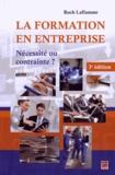 Roch Laflamme - La formation en entreprise - Nécessité ou contrainte ?.
