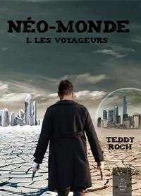 Roch Teddy - Neo-monde i. les voyageurs.