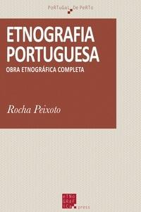 Rocha Peixoto - Etnográfia portuguesa - Obra etnográfica completa.