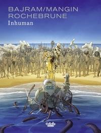 Rochebrune et Denis Bajram - Inhuman.