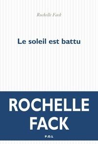Rochelle Fack - Le soleil est battu.
