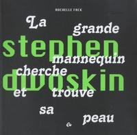 Rochelle Fack - Stephen Dwoskin - La grande mannequin cherche et trouve sa peau.