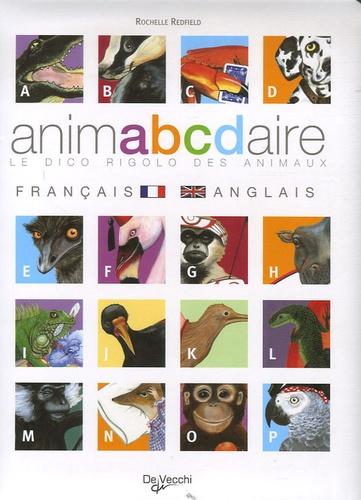 Rochelle Redfield - Animabcdaire - Le dico rigolo des animaux français-anglais.