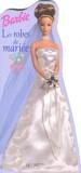Rochelle Scott - Barbie - Les robes de mariée.