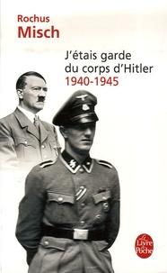 Ebook téléchargements gratuits epub J'étais garde du corps d'Hitler  - 1940-1945