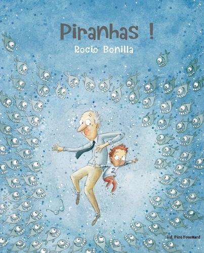 Rocio Bonilla - Piranhas !.
