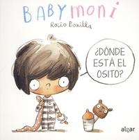Rocio Bonilla Raya - Babymoni  : Dónde está el osito ?.