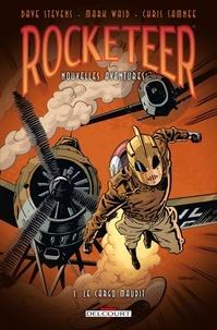 Dave Stevens - Rocketeer Nouvelles Aventures T01 : Le Cargo maudit.