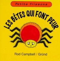 Rod Campbell - Les bêtes qui font peur.