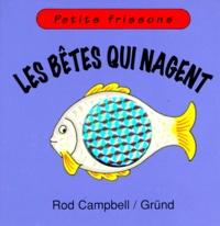 Rod Campbell - Les bêtes qui nagent.