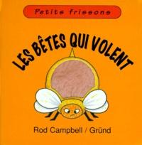 Rod Campbell - Les bêtes qui volent.
