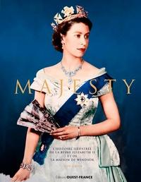 Rod Green - Majesty - L'histoire illustrée de la reine Elizabeth II et de la maison de Windsor.