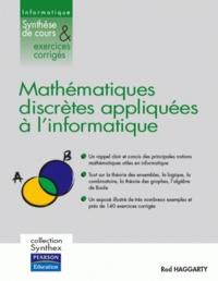 Rod Haggarty - Mathématiques discrètes appliquées à l'informatique - Synthèse de cours & Exercices corrigés.