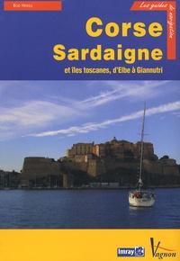 Rod Heikell - Corse, Sardaigne et îles toscanes - Guide de croisière des côtes de Corse, de Sardaigne et des îles toscanes.