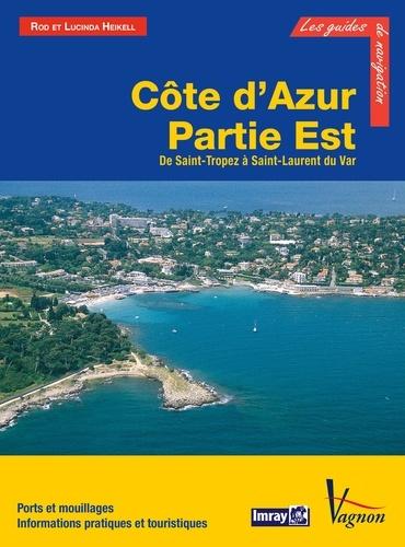 Côte d'Azur - Partie Est, de Saint-Tropez à Saint-Laurent du Var. Ports et mouillages, Informations pratiques et touristiques