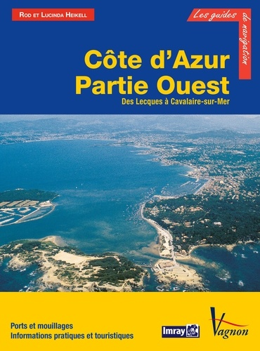 Côte d'Azur - Partie Ouest, Des Lecques à Cavalaire-sur-Mer. Ports et mouillages, Informations pratiques et touristiques