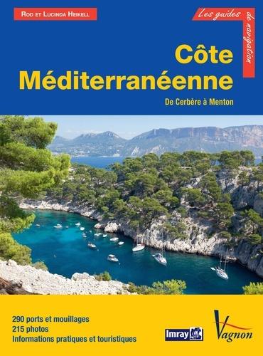 Rod Heikell et Lucinda Heikell - Côte Méditerranéenne, de Cerbère à Menton - 290 ports et mouillages, 215 photos, Informations pratiques et touristiques.