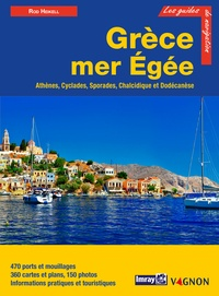 Rod Heikell et Lucinda Heikell - Grèce mer Egée - Athènes, Cyclades, Sporades, Chalcidique et Dodécanèse.