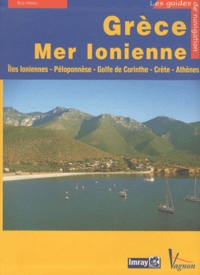 Rod Heikell - Grèce Mer Ionienne - Guide nautique des côtes et îles grecques Tome 1, Mer Ionienne, Péloponnèse, golfes de Patras et de Corinthe, golde Saronique, Crète.