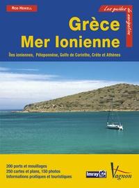 Rod Heikell - Grèce Mer Ionienne - Iles ioniennes, Péloponnèse, golfe de Corinthe, Crète, Athènes.
